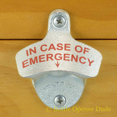 IN CASE OF EMERGENCY Starr X Wall Mount Bottle Opener Zinc Plated Cast Iron