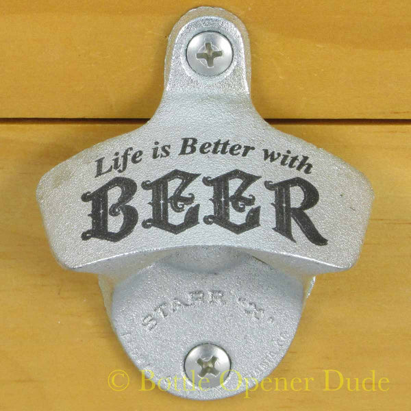 Starr X bottle opener LIVE IS BETTER WITH BEER