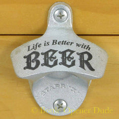 LIFE IS BETTER WITH BEER Starr X Wall Mount Stationary Metal Bottle Opener NEW