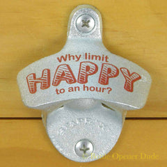 WHY LIMIT HAPPY TO AN HOUR Starr X Wall Mount Stationary Bottle Opener, Zinc Plated Cast Iron