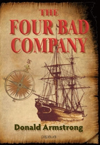 The Four Bad Company by Donald Armstrong