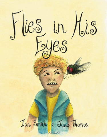 Flies in His Eyes by Ian Smith and Jane Thorne