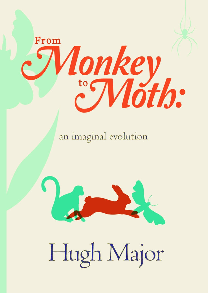 From Monkey to Moth by Hugh Major