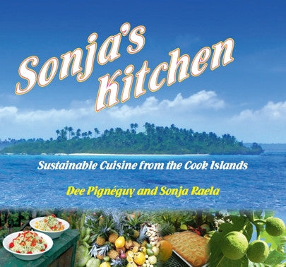 Sonja's Kitchen by Sonja Raela and Dee Pignéguy