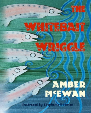 The Whitebait Wriggle by Amber McEwan