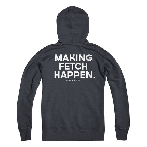 MAKING FETCH HAPPEN.™ Pullover Hoodie - FREE SHIPPING $30+