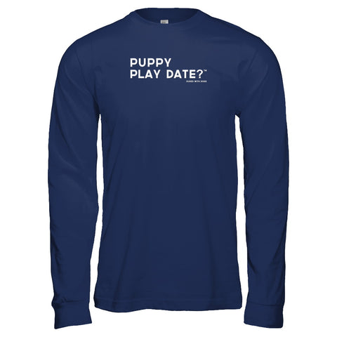 PUPPY PLAY DATE?™ T-shirt (Multiple Styles) - FREE SHIPPING $30+