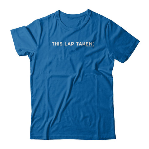 THIS LAP TAKEN.™ T-shirt (Multiple Styles) - FREE SHIPPING $30+