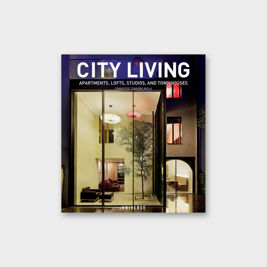 City Living: Apartments Lofts Studios And Townhouses  Book