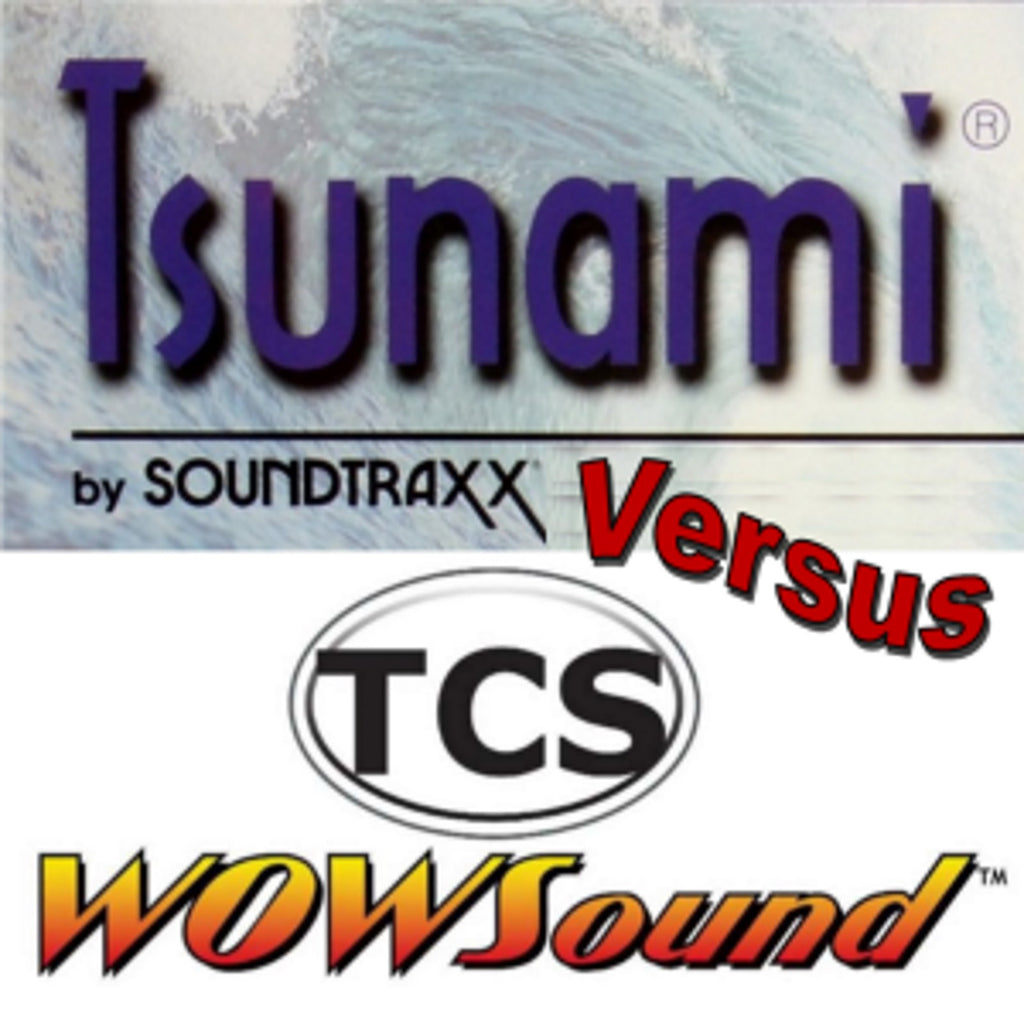 Soundtraxx Tsunami Versus TCS Wow Sound Simple Easy Sound Installation for beginners?