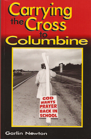 Carrying the Cross to Columbine