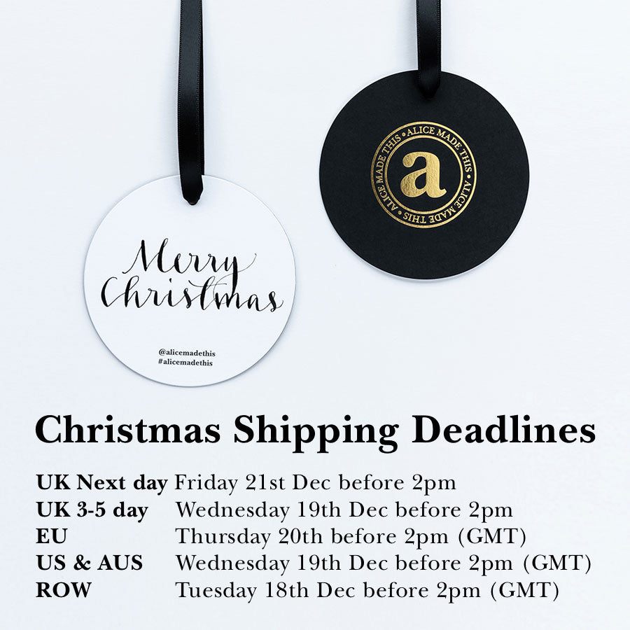 Alice Made This Christmas Shipping Deadlines