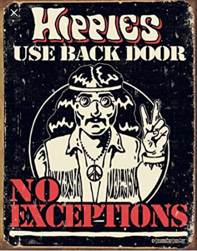 "Hippies use back door 12""x16"" metal sign"