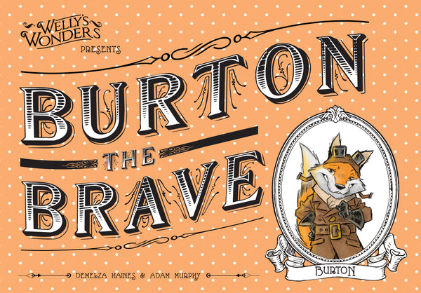 'Burton the Brave' - Illustrated Children's Book