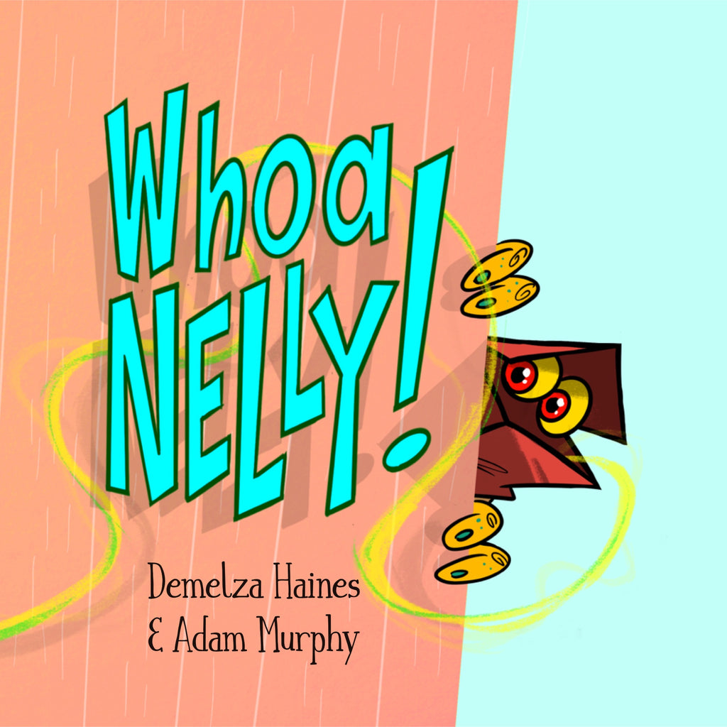 Whoa Nelly! - Illustrated Children's Book