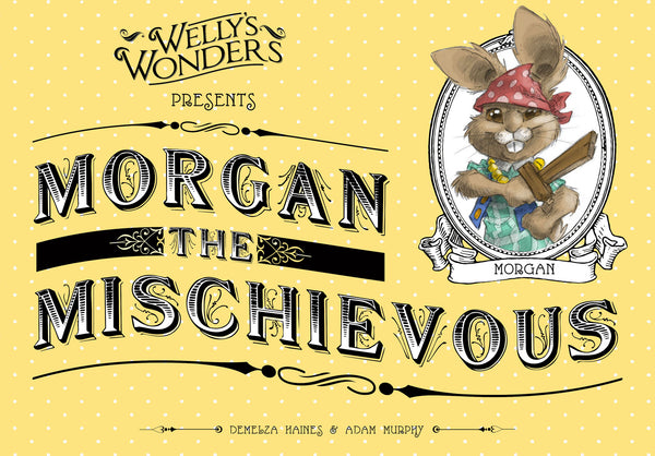Morgan the Mischievous - Illustrated Children's Book