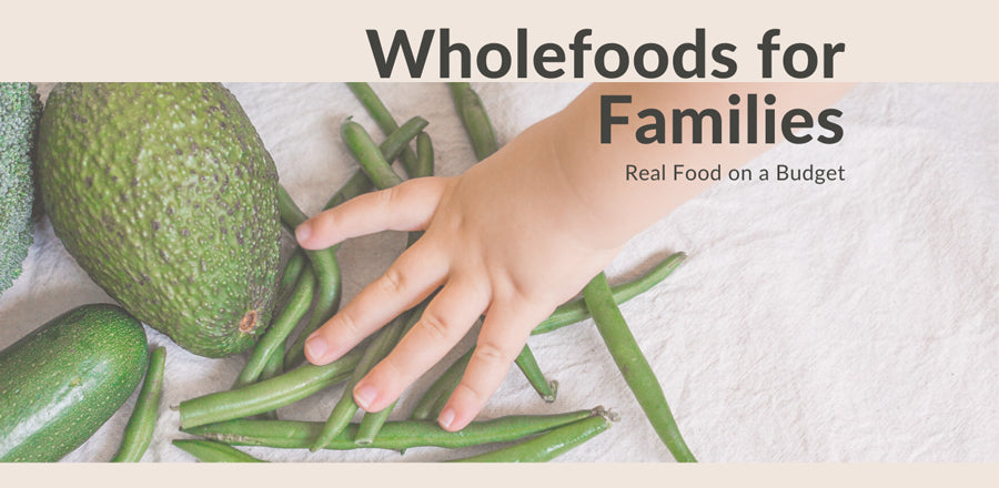 Wholefoods for Families Naked Paleo Monthly Membership Real Food on a Budget