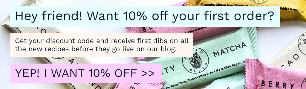 Want 10% off your first Naked Paleo online order? Get the discount code when you subscribe