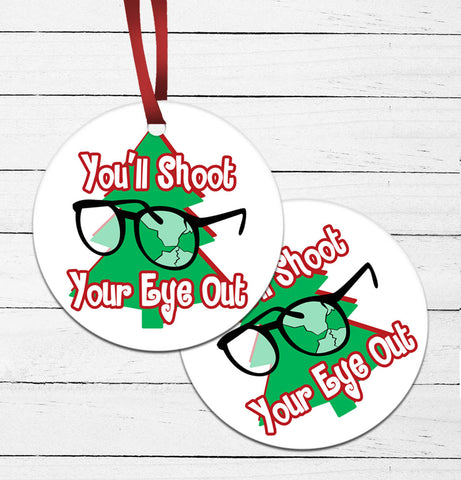 You'll Shoot Your Eye Out Ornament