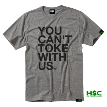 "High Society Club  ""YOU CAN'T TOKE WITH US"" T Shirt. Grey"