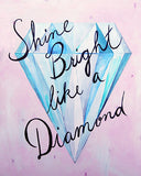 Shine Bright Like a Diamond art print by Cici Art Factory