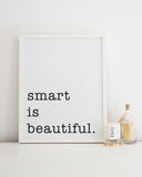 smart is beautiful art print
