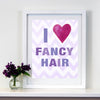 GIRLS Bathroom Decor by Cici Art Factory - I heart FANCY HAIR KIDS ART PRINT