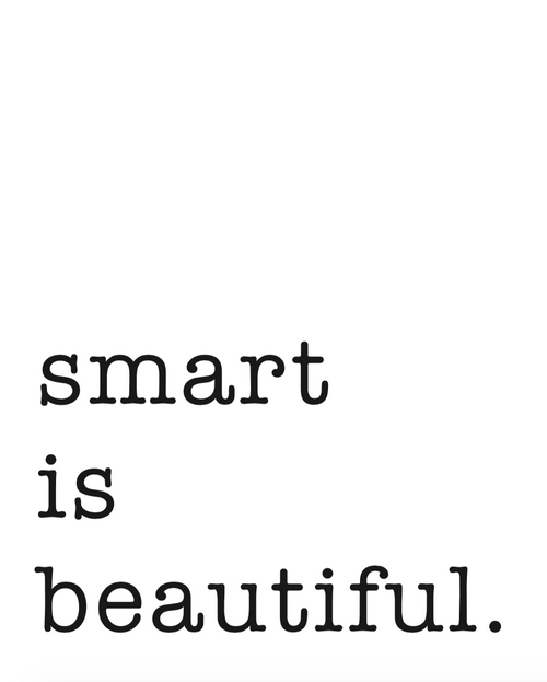 Smart Is Beautiful Art print by Liz Clay of Cici Art Factory