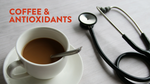 The Truth About Coffee & Antioxidants
