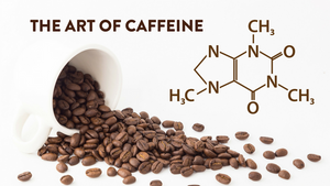 The Art of Caffeine