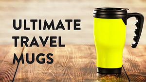 The Ultimate Travel Mugs