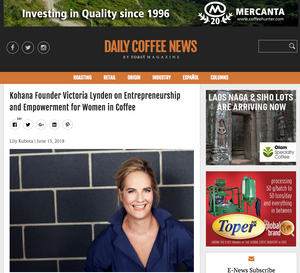 Daily Coffee News: Kohana Founder Victoria Lynden on Entrepreneurship and Empowerment for Women in Coffee
