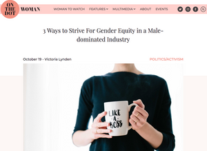 3 Ways to Strive For Gender Equity in a Male-dominated Industry
