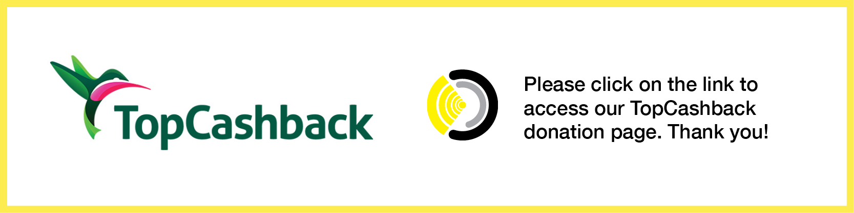 Please click on the link to access our TopCashback donation page. Thank you!