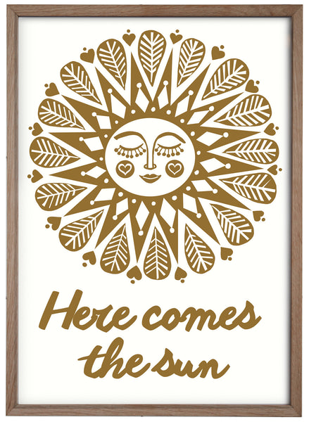 Here comes the sun / print