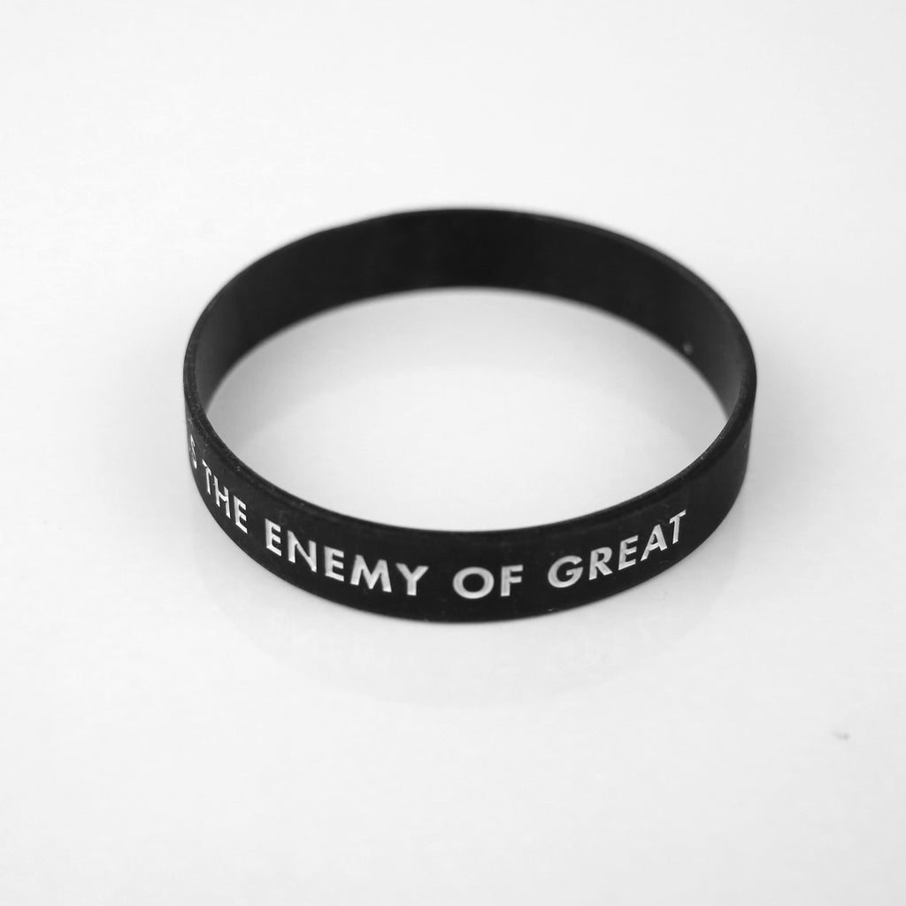 Good is the Enemy of Great Bracelet