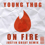 Young Thug - On Fire (Justin Great Remix)