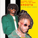 PLAYBOI CARTI FEAT. LIL UZI VERT – SHOOTA (JUSTIN GREAT REMIX) - Stream (Link in details)