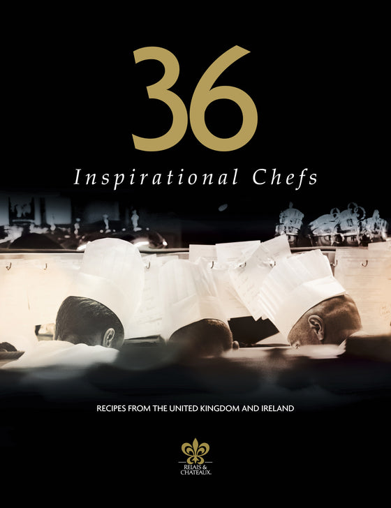 36 Inspirational Chefs -Taste of Relais & Chateux