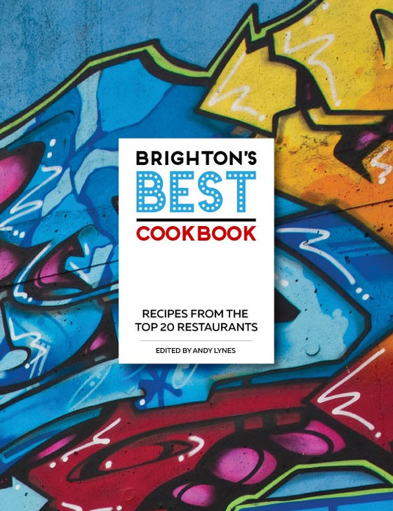 Brighton's Best Cookbook edited By Andy Lynes