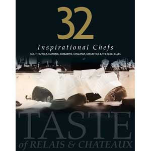 A Taste of Relais & Châteaux – 32 Inspirational Chefs – South Africa