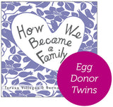 Egg Donor -Twins Hardcover Book