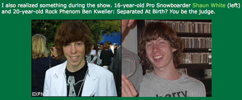 Shaun White Ben Kweller Young Look alike Twins
