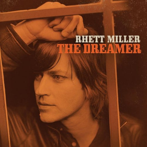 Rhett Miller - The Dreamer