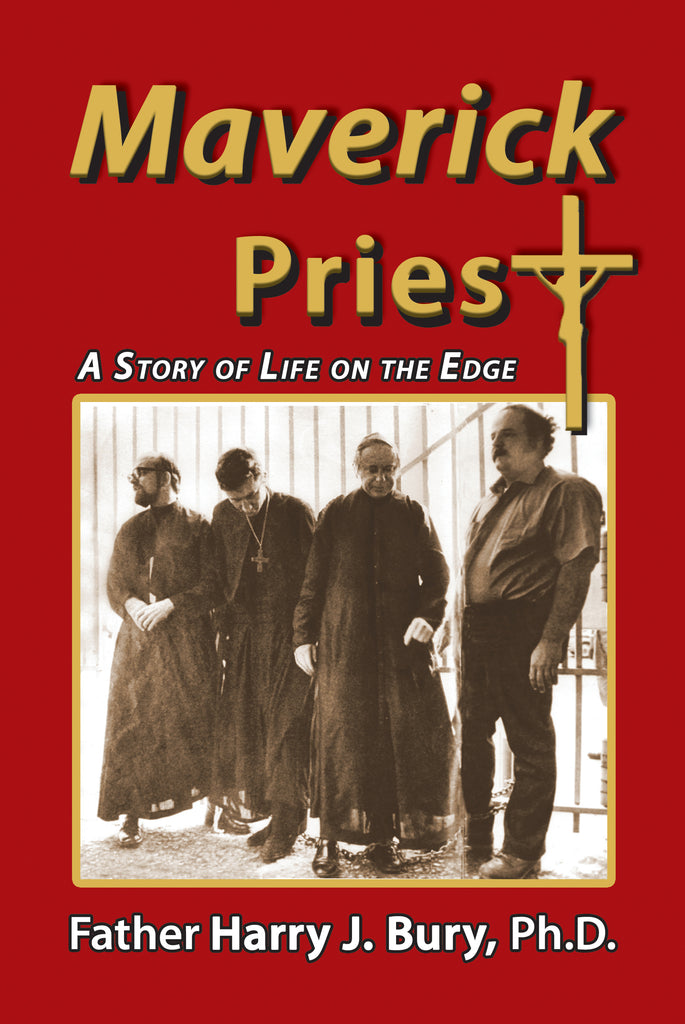 Jeremy Rood's Review of MAVERICK PRIEST by Father Harry J. Bury, Ph.D.