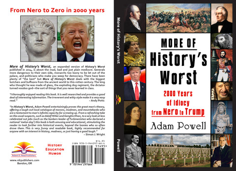 A NEW REVIEW of MORE OF HISTORY'S WORST