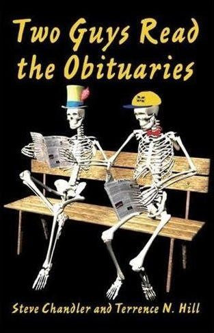Two Guys Read The Obituaries by Steve Chandler and Terrence N. Hill