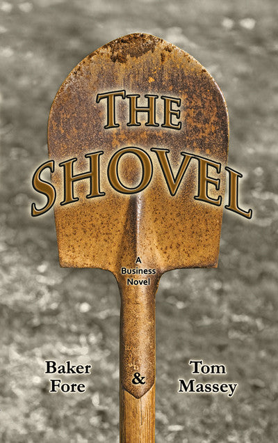 THE SHOVEL  by Baker Fore and Tom Massey