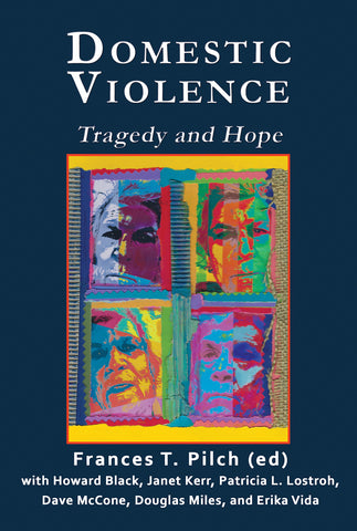 DOMESTIC VIOLENCE: Tragedy and Hope by Fran Pilch