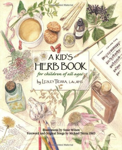 A Kid's Herb Book for children of all ages by Lesley Tierra